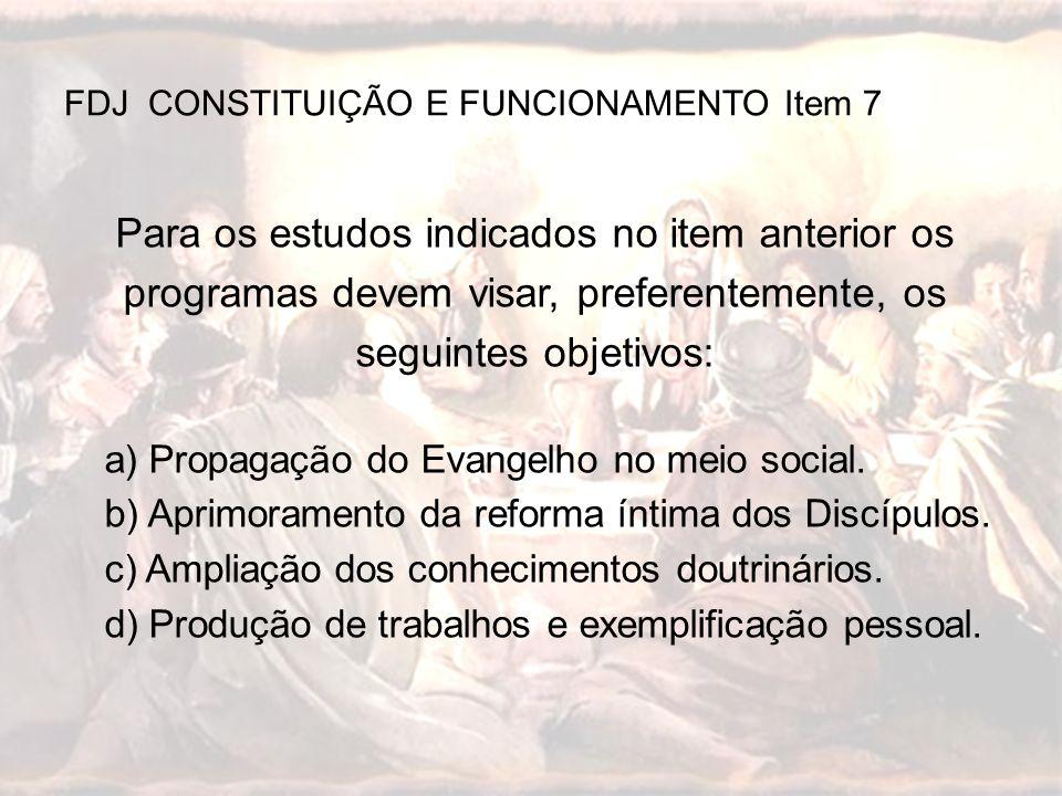 Para os estudos indicados no item anterior os programas devem visar, preferentemente, os seguintes objetivos: a) Propagação do Evangelho no meio socia