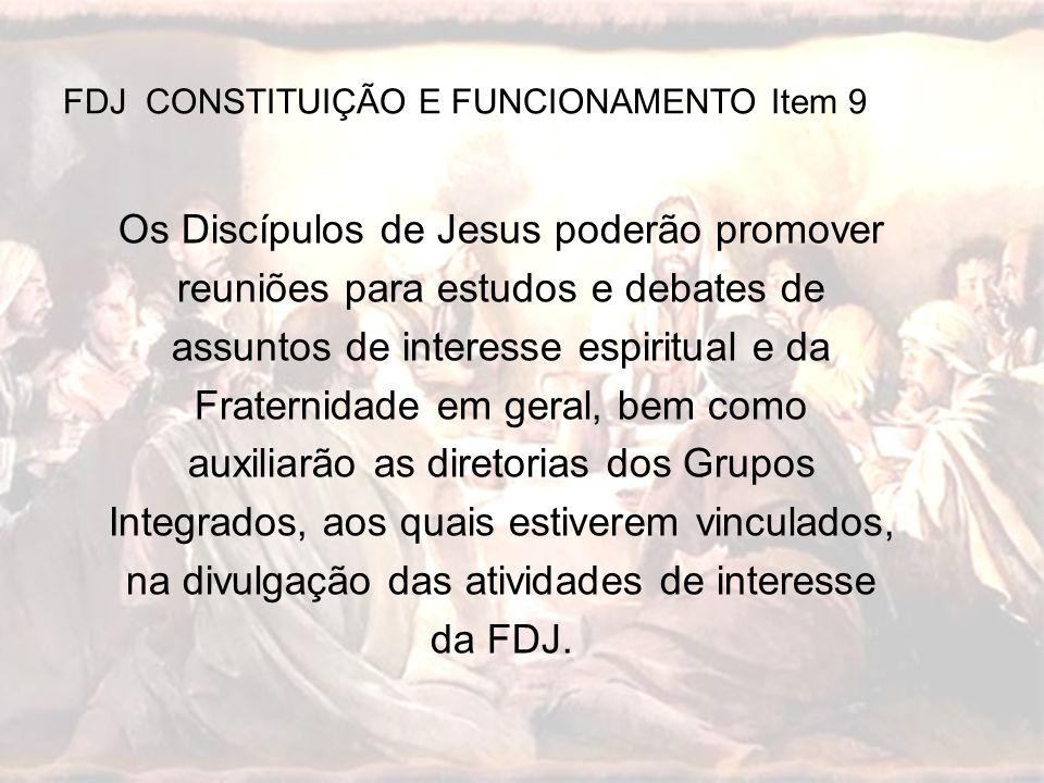 Os Discípulos de Jesus poderão promover reuniões para estudos e debates de assuntos de interesse espiritual e da Fraternidade em geral, bem como auxil