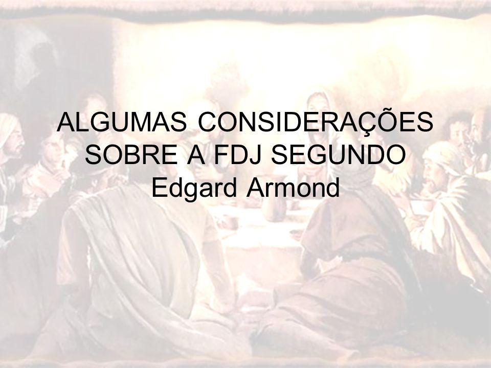 ALGUMAS CONSIDERAÇÕES SOBRE A FDJ SEGUNDO Edgard Armond