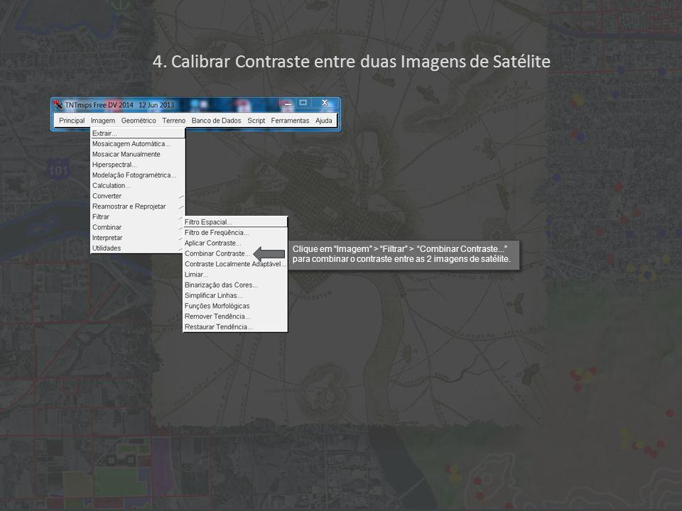"""Clique em """"Imagem"""" > """"Filtrar"""" > """"Combinar Contraste..."""" para combinar o contraste entre as 2 imagens de satélite. 4. Calibrar Contraste entre duas Im"""