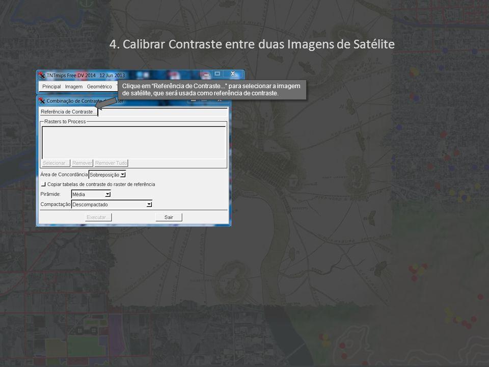 """Clique em """"Referência de Contraste..."""" para selecionar a imagem de satélite, que será usada como referência de contraste. 4. Calibrar Contraste entre"""