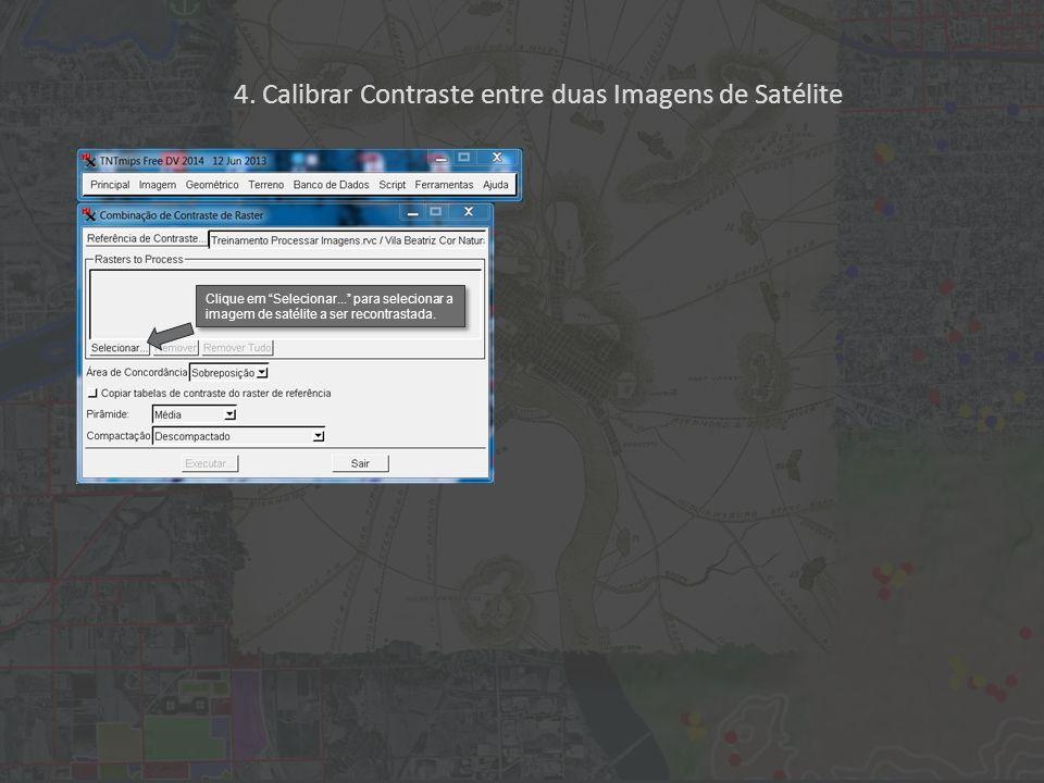 """Clique em """"Selecionar..."""" para selecionar a imagem de satélite a ser recontrastada. 4. Calibrar Contraste entre duas Imagens de Satélite"""