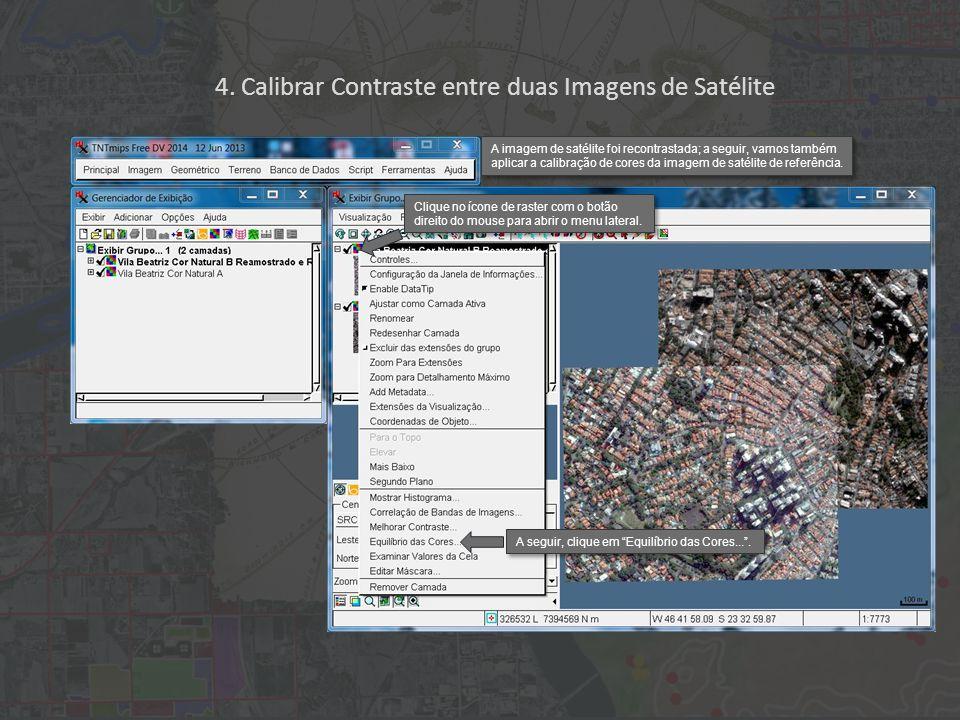 A imagem de satélite foi recontrastada; a seguir, vamos também aplicar a calibração de cores da imagem de satélite de referência. Clique no ícone de r