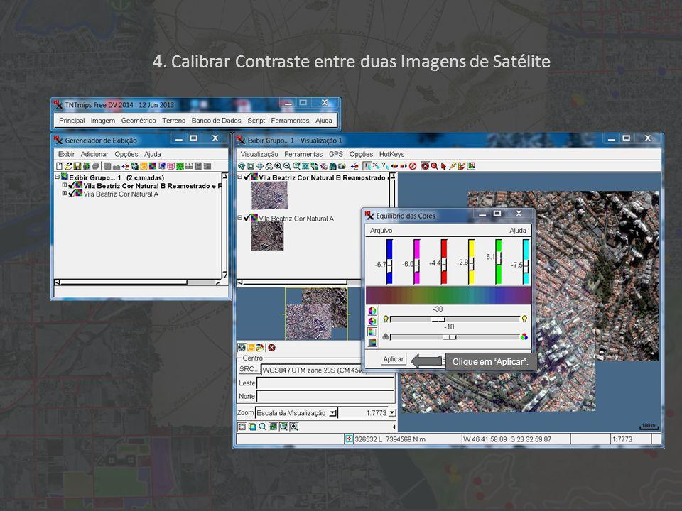 """Clique em """"Aplicar"""". 4. Calibrar Contraste entre duas Imagens de Satélite"""