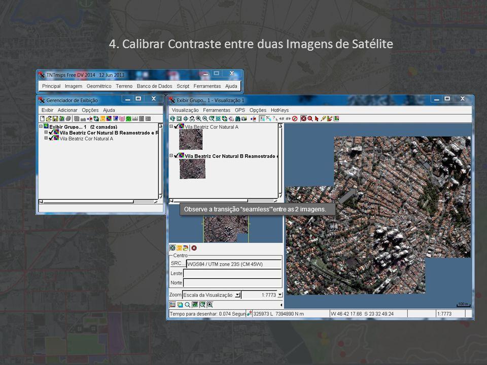 """Observe a transição """"seamless'""""entre as 2 imagens. 4. Calibrar Contraste entre duas Imagens de Satélite"""