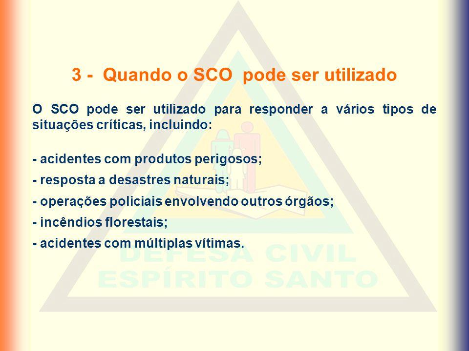 3 - Quando o SCO pode ser utilizado O SCO pode ser utilizado para responder a vários tipos de situações críticas, incluindo: - acidentes com produtos