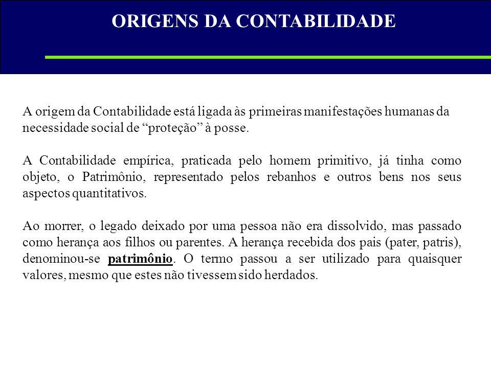 """A origem da Contabilidade está ligada às primeiras manifestações humanas da necessidade social de """"proteção"""" à posse. A Contabilidade empírica, pratic"""