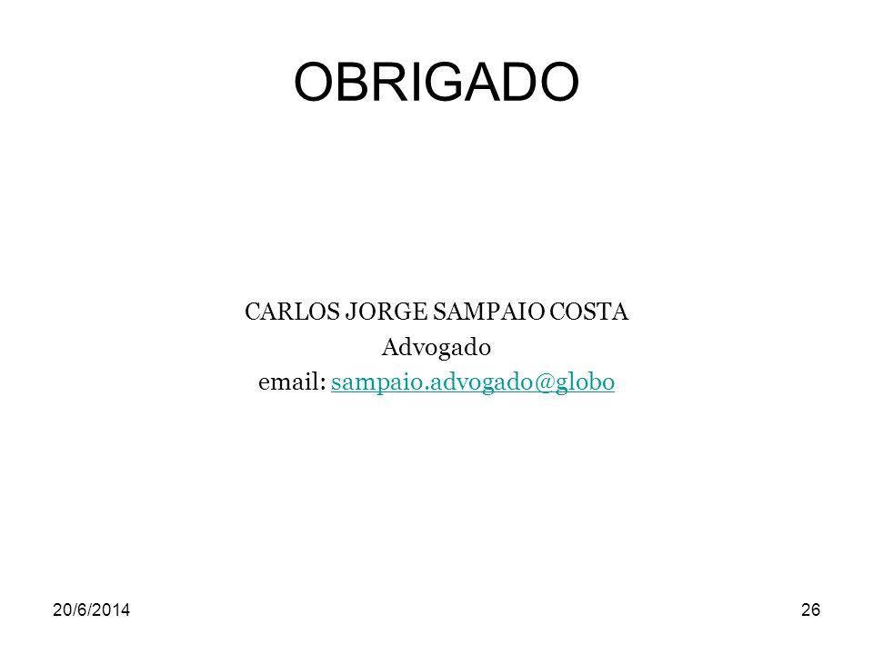 OBRIGADO CARLOS JORGE SAMPAIO COSTA Advogado email: sampaio.advogado@globosampaio.advogado@globo 20/6/201426
