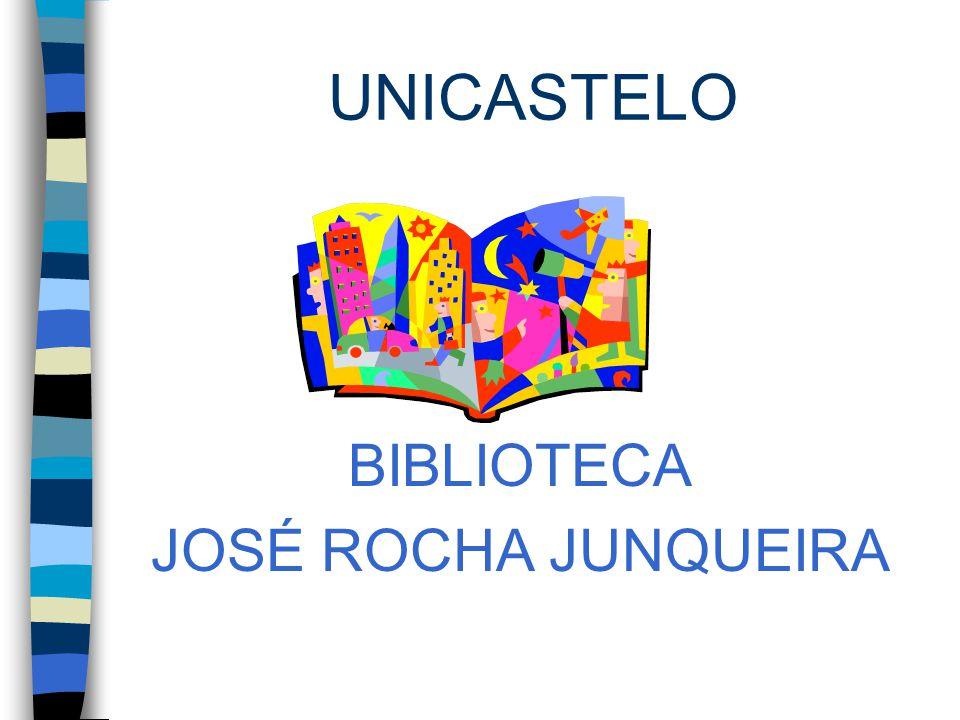 UNICASTELO BIBLIOTECA JOSÉ ROCHA JUNQUEIRA