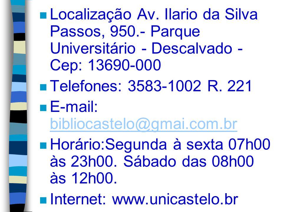 n Localização Av. Ilario da Silva Passos, 950.- Parque Universitário - Descalvado - Cep: 13690-000 n Telefones: 3583-1002 R. 221 n E-mail: bibliocaste