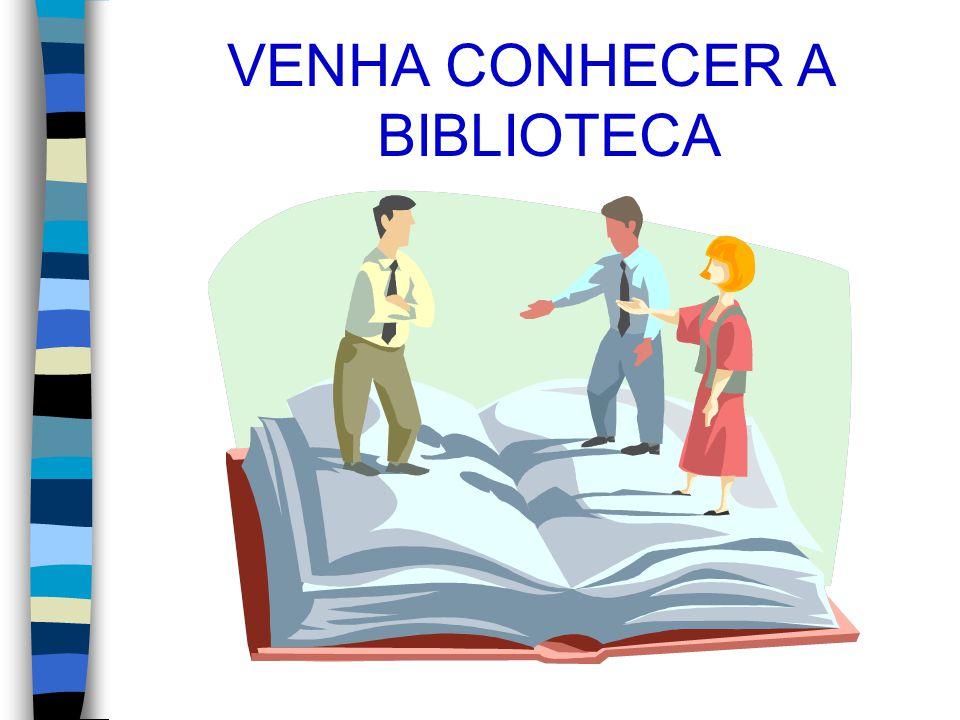 VENHA CONHECER A BIBLIOTECA
