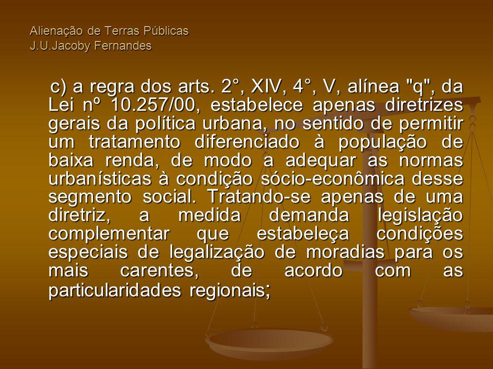 Alienação de Terras Públicas J.U.Jacoby Fernandes c) a regra dos arts. 2°, XIV, 4°, V, alínea