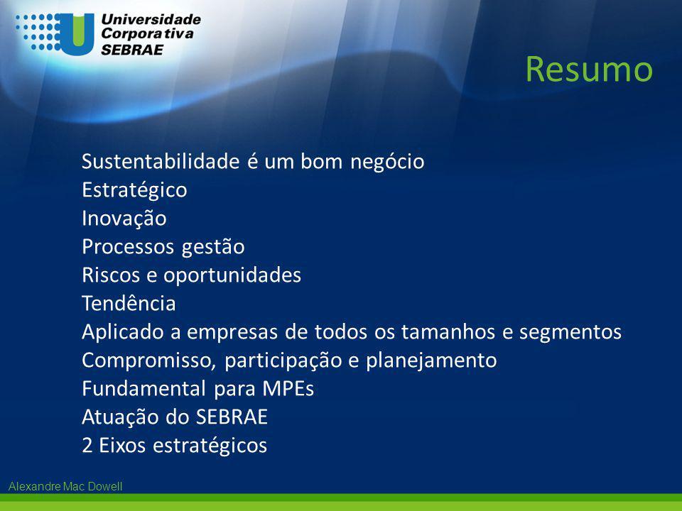 Alexandre Mac Dowell Sustentabilidade é um bom negócio Estratégico Inovação Processos gestão Riscos e oportunidades Tendência Aplicado a empresas de t