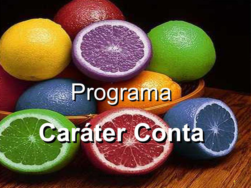 Programa Caráter Conta Programa 1 www.caraterconta.ogg.br