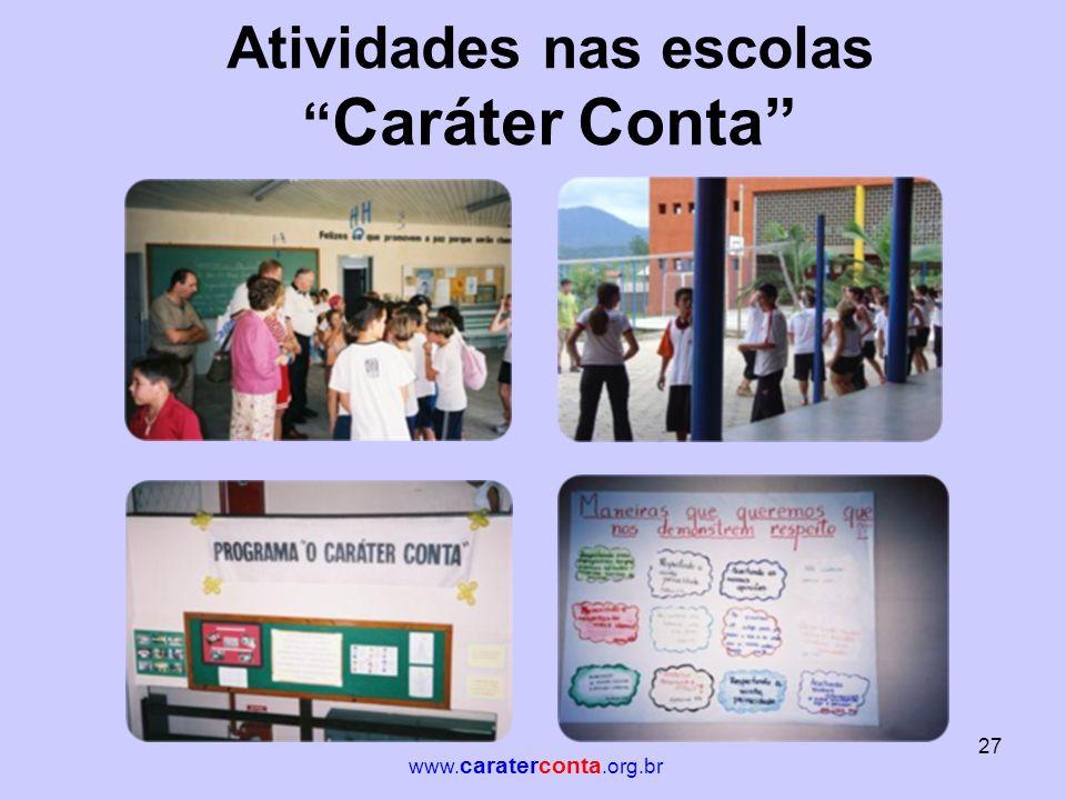 "Atividades nas escolas "" Caráter Conta"" 27 www. caraterconta.org.br"