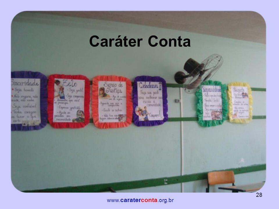 Caráter Conta 28 www. caraterconta.org.br