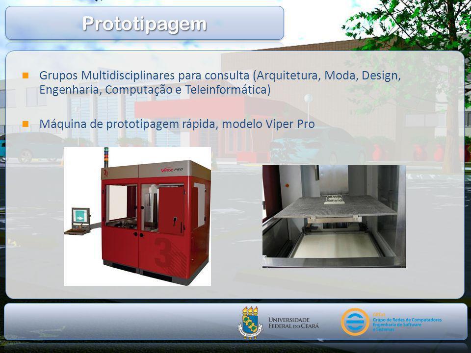  Grupos Multidisciplinares para consulta (Arquitetura, Moda, Design, Engenharia, Computação e Teleinformática)  Máquina de prototipagem rápida, modelo Viper Pro