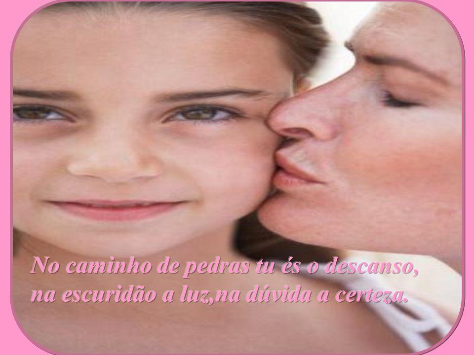 Tu és quem Deus conhece melhor, Tu és a mãe de seus filhos.
