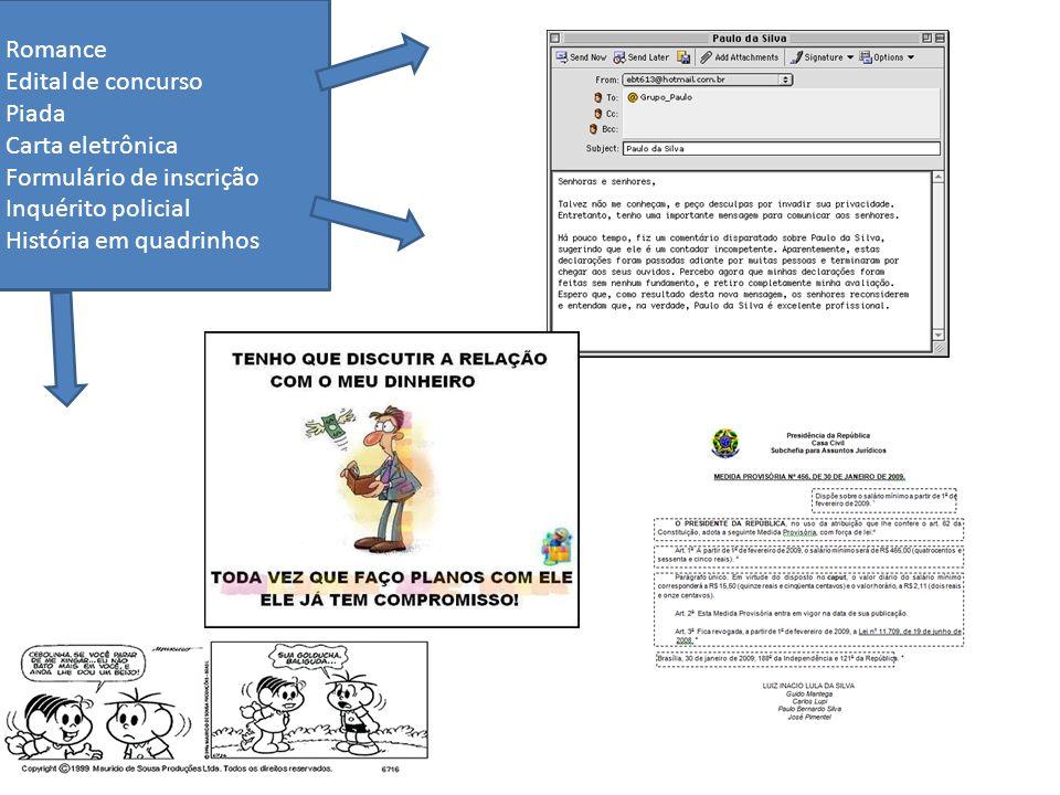 Romance Edital de concurso Piada Carta eletrônica Formulário de inscrição Inquérito policial História em quadrinhos
