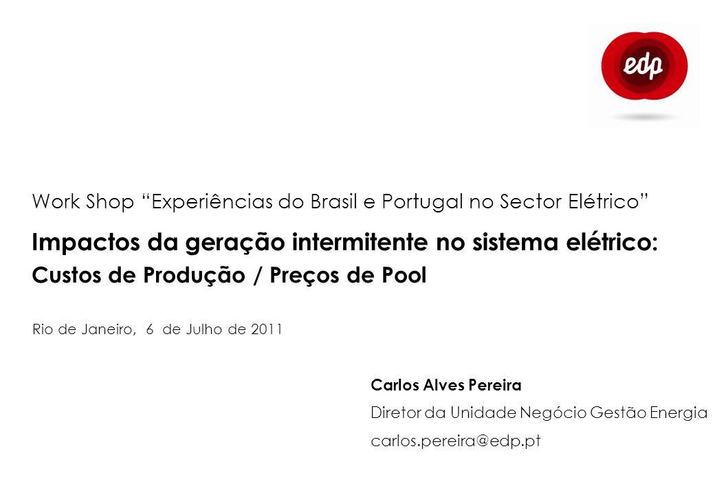 Impactos da geração intermitente no sistema elétrico: Custos de Produção / Preços de Pool Rio de Janeiro, 6 de Julho de 2011 Carlos Alves Pereira Dire