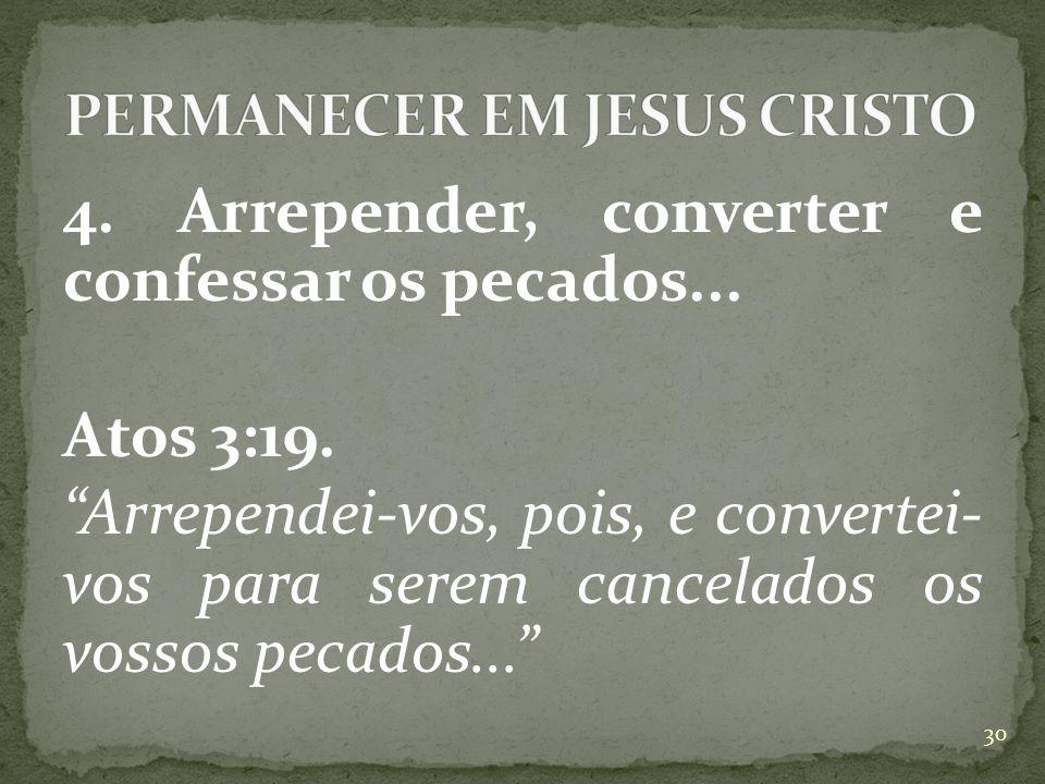 4.Arrepender, converter e confessar os pecados...