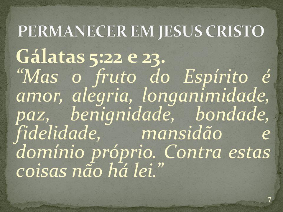 Gálatas 5:22 e 23.