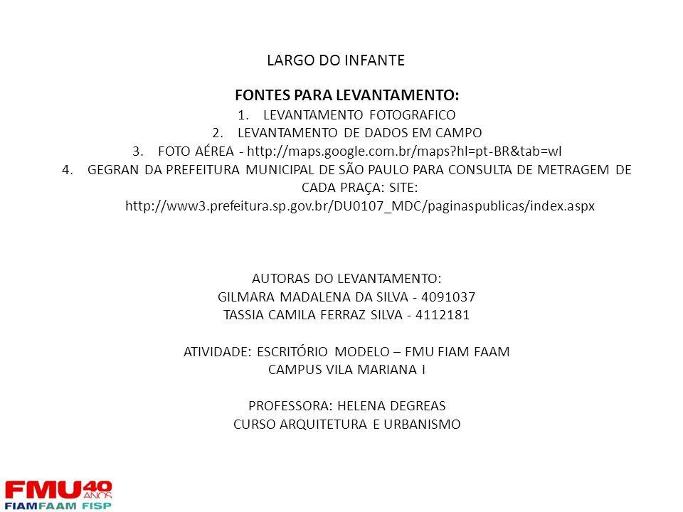 LARGO DO INFANTE FONTES PARA LEVANTAMENTO: 1.LEVANTAMENTO FOTOGRAFICO 2.LEVANTAMENTO DE DADOS EM CAMPO 3.FOTO AÉREA - http://maps.google.com.br/maps?h