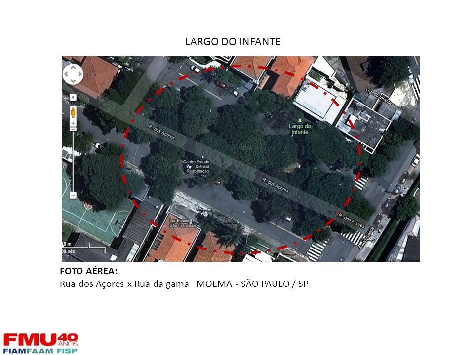 LARGO DO INFANTE FOTO AÉREA: Rua dos Açores x Rua da gama– MOEMA - SÃO PAULO / SP