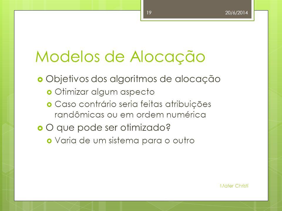 Modelos de Alocação  Objetivos dos algoritmos de alocação  Otimizar algum aspecto  Caso contrário seria feitas atribuições randômicas ou em ordem numérica  O que pode ser otimizado.