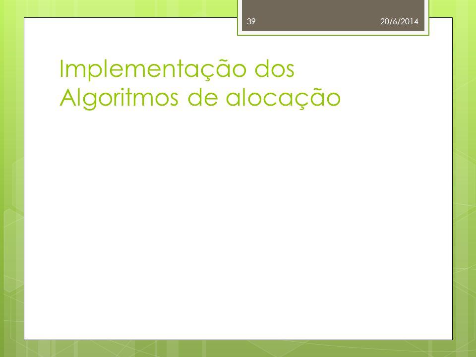Implementação dos Algoritmos de alocação 20/6/201439