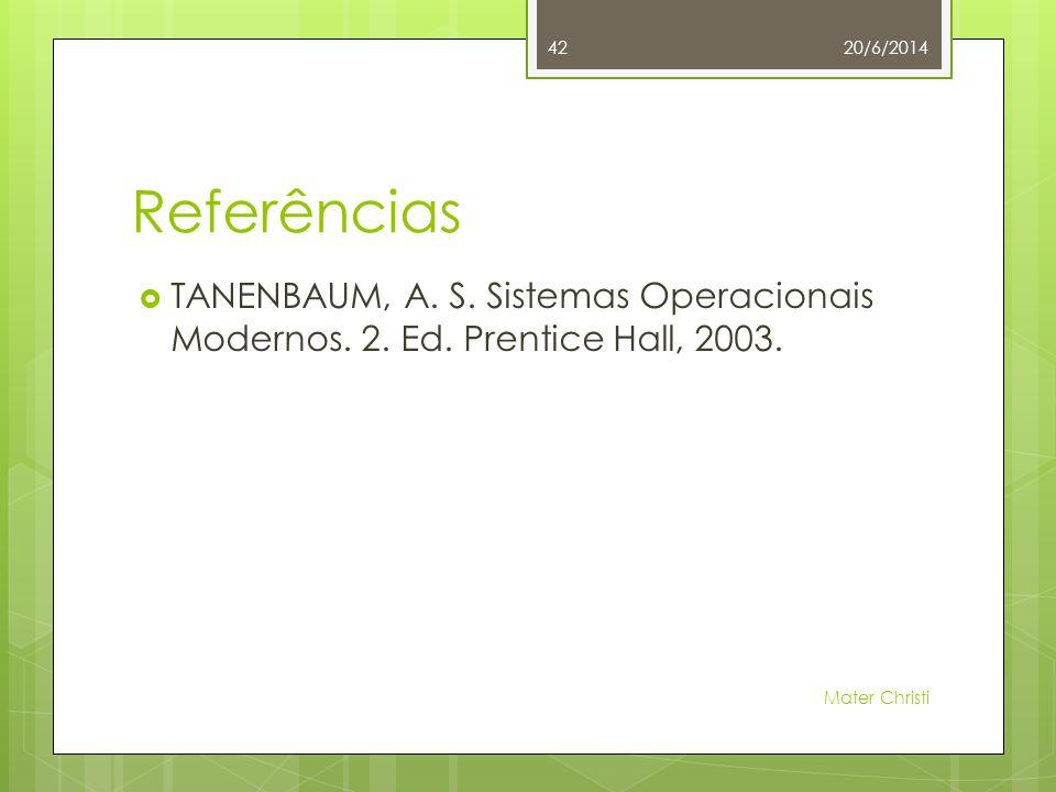 Referências  TANENBAUM, A. S. Sistemas Operacionais Modernos.