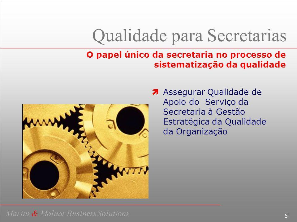 6 Marins & Molnar Business Solutions O Sistema Qualidade  Sistema da Qualidade é um conjunto de responsabilidades, procedimentos, estrutura organizacional, processos e recursos para implementação da Gestão pela Qualidade