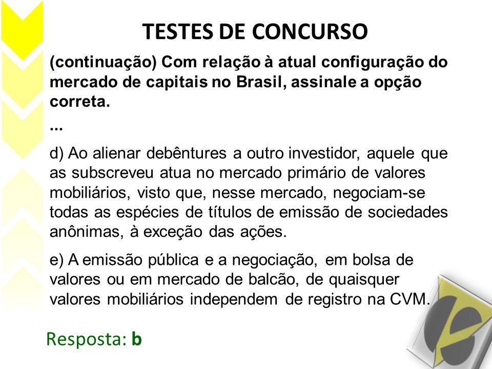 (continuação) Com relação à atual configuração do mercado de capitais no Brasil, assinale a opção correta.... d) Ao alienar debêntures a outro investi
