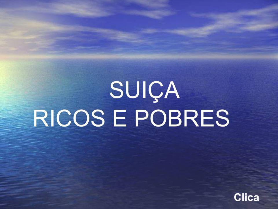SUIÇA RICOS E POBRES Clica