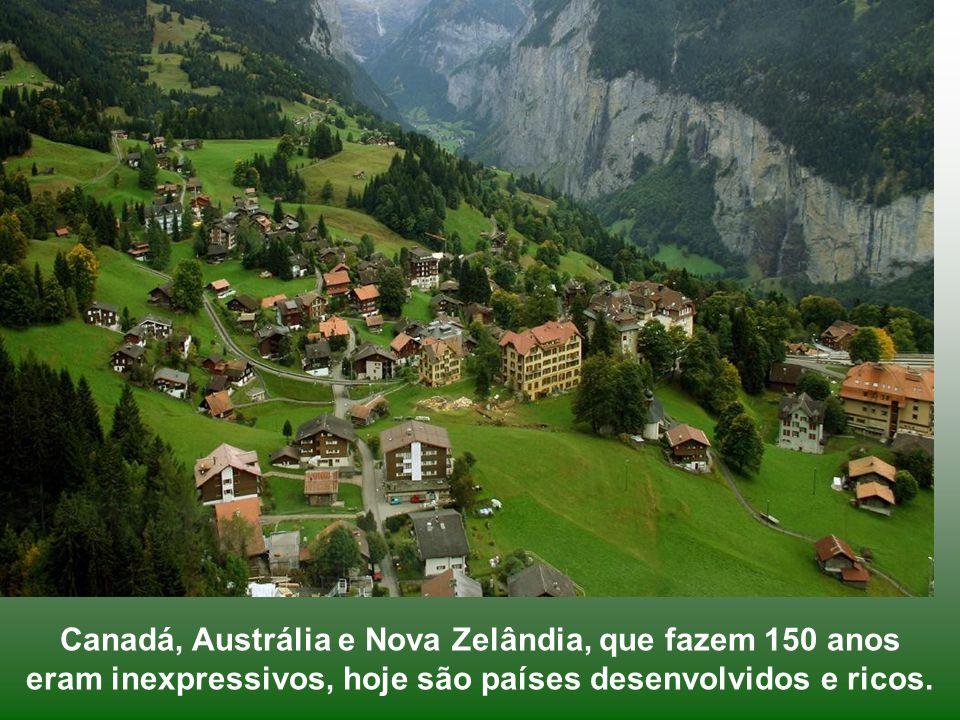 Canadá, Austrália e Nova Zelândia, que fazem 150 anos eram inexpressivos, hoje são países desenvolvidos e ricos.