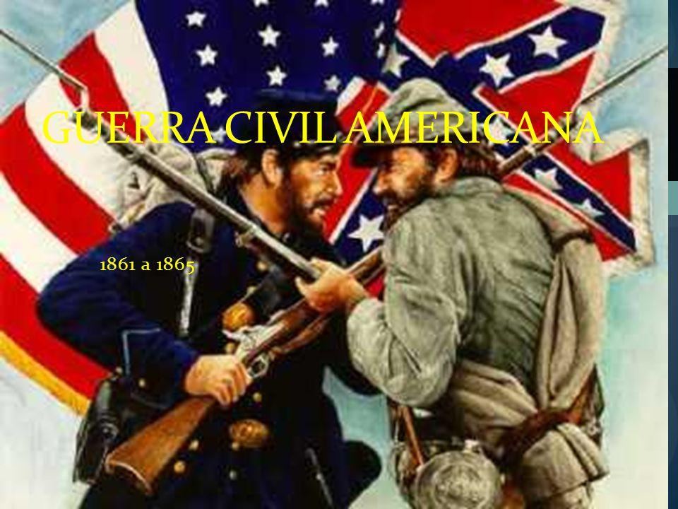 O fim da Guerra. 1862 – governo da União aboliu a escravidão no Sul: 1.