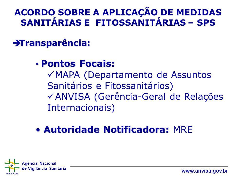 Agência Nacional de Vigilância Sanitária www.anvisa.gov.br ACORDO SOBRE A APLICAÇÃO DE MEDIDAS SANITÁRIAS E FITOSSANITÁRIAS – SPS  Transparência: • P