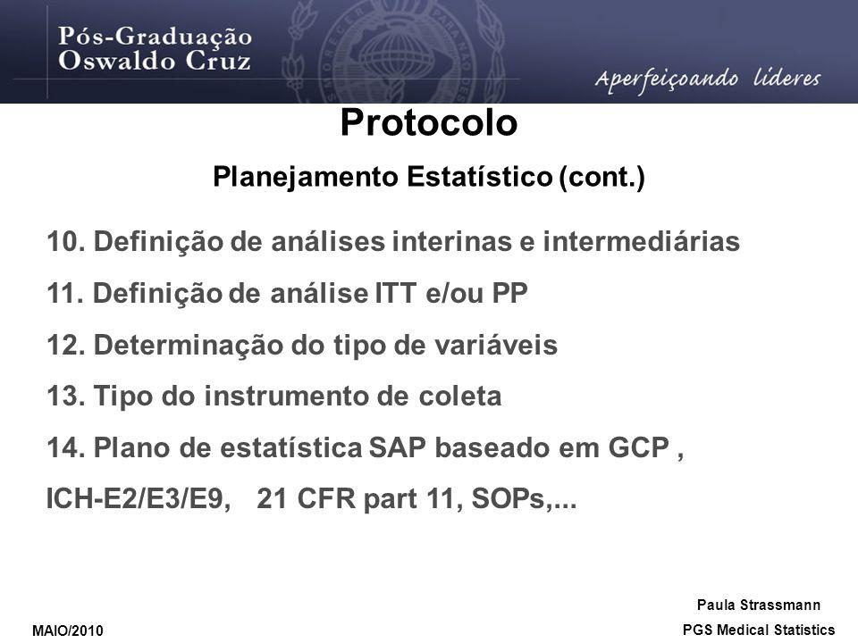 10. Definição de análises interinas e intermediárias 11. Definição de análise ITT e/ou PP 12. Determinação do tipo de variáveis 13. Tipo do instrument