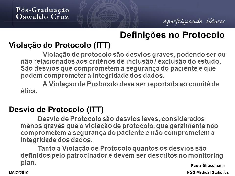 Violação do Protocolo (ITT) Violação de protocolo são desvios graves, podendo ser ou não relacionados aos critérios de inclusão / exclusão do estudo.