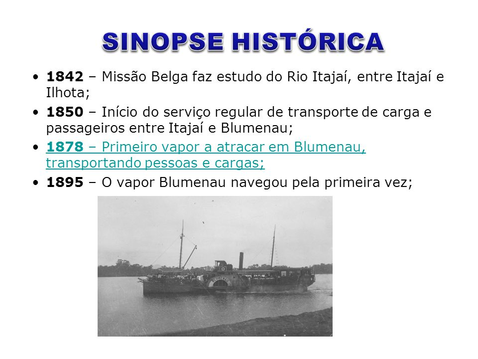•Municípios: Blumenau, Gaspar, Ilhota, Navegantes e Itajaí.
