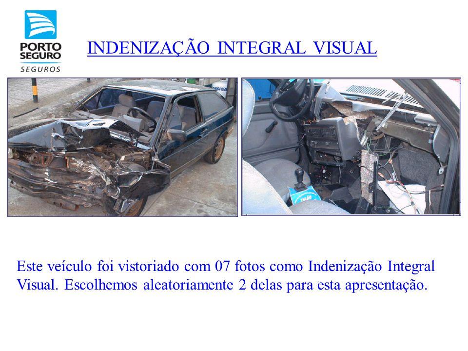 INDENIZAÇÃO INTEGRAL VISUAL Este veículo foi vistoriado com 07 fotos como Indenização Integral Visual. Escolhemos aleatoriamente 2 delas para esta apr