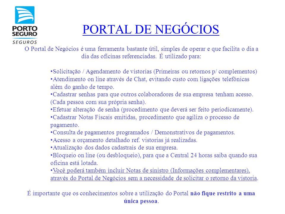 PORTAL DE NEGÓCIOS O Portal de Negócios é uma ferramenta bastante útil, simples de operar e que facilita o dia a dia das oficinas referenciadas. É uti