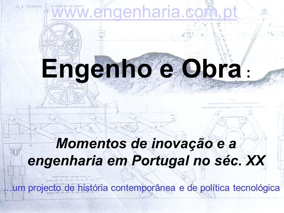 Engenho e Obra : Momentos de inovação e a engenharia em Portugal no séc.