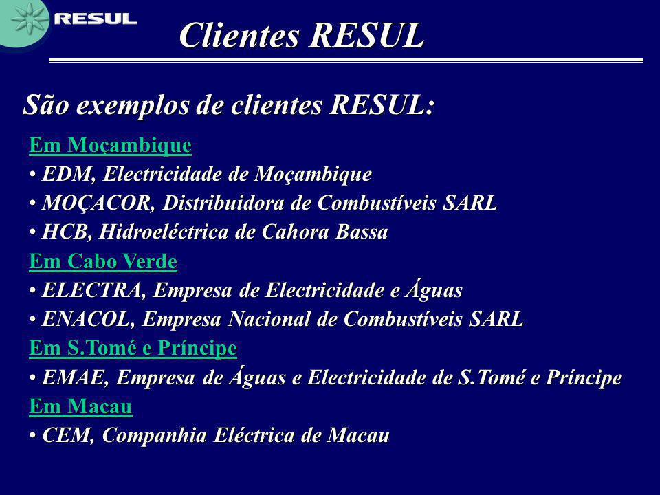 São exemplos de clientes RESUL: Clientes RESUL Em Moçambique • EDM, Electricidade de Moçambique • MOÇACOR, Distribuidora de Combustíveis SARL • HCB, H