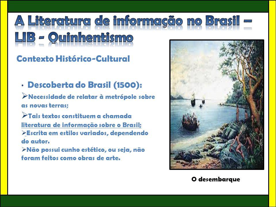 Contexto Histórico-Cultural • Descoberta do Brasil (1500):  Necessidade de relatar à metrópole sobre as novas terras;  Tais textos constituem a cham