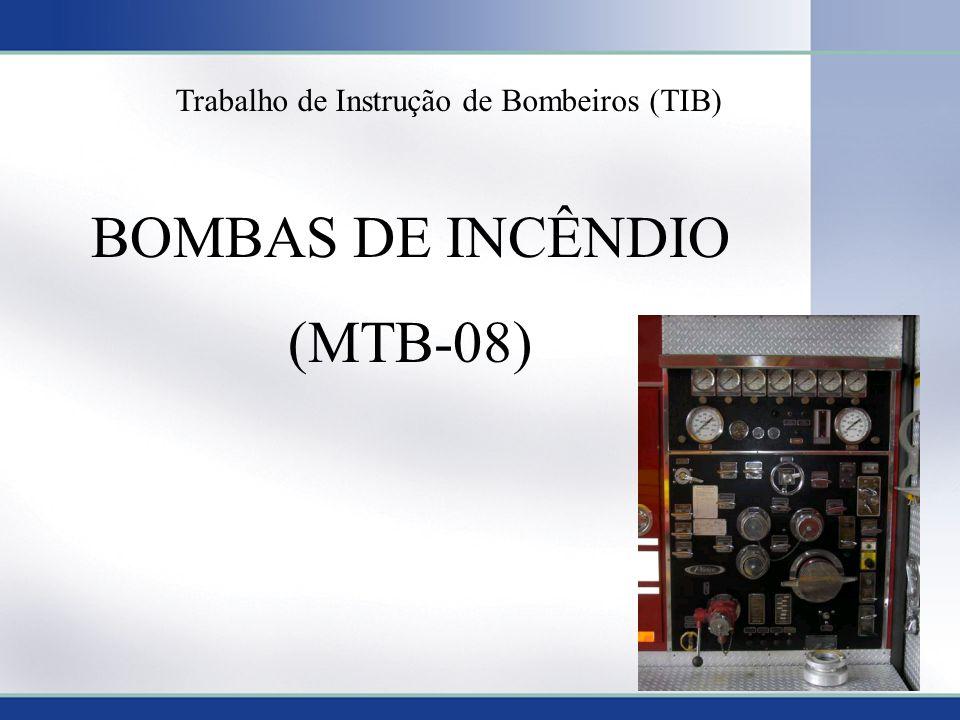 1 BOMBAS DE INCÊNDIO (MTB-08) Trabalho de Instrução de Bombeiros (TIB)