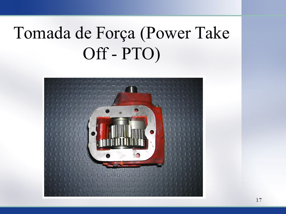 17 Tomada de Força (Power Take Off - PTO)