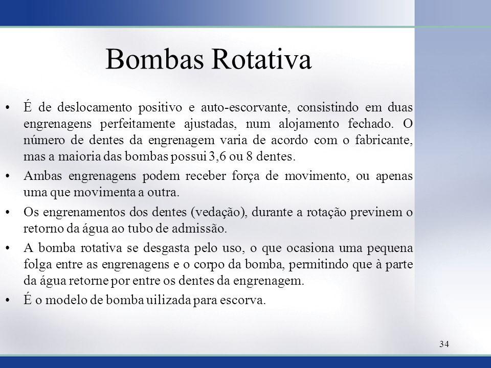 Bombas Rotativa •É de deslocamento positivo e auto-escorvante, consistindo em duas engrenagens perfeitamente ajustadas, num alojamento fechado. O núme