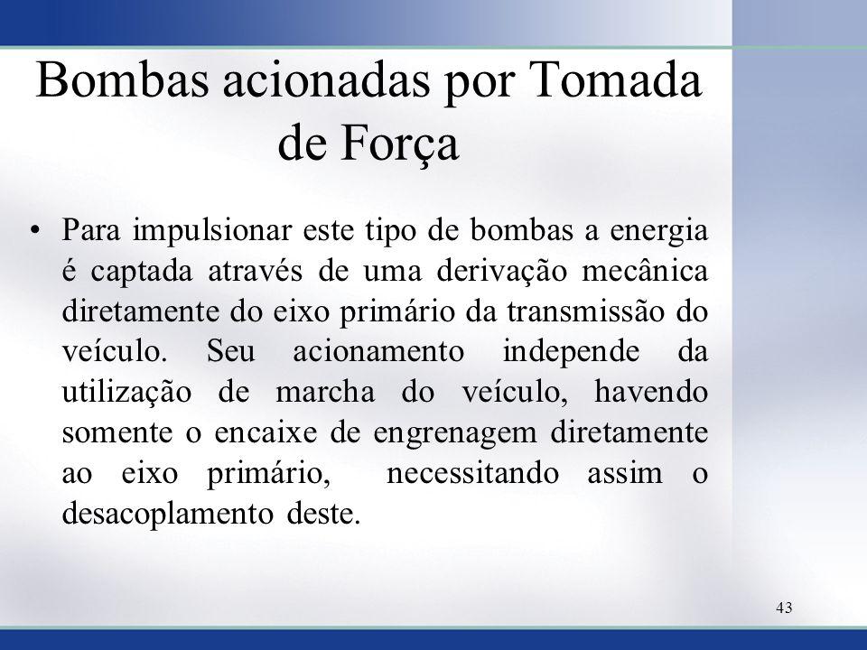 Bombas acionadas por Tomada de Força •Para impulsionar este tipo de bombas a energia é captada através de uma derivação mecânica diretamente do eixo p