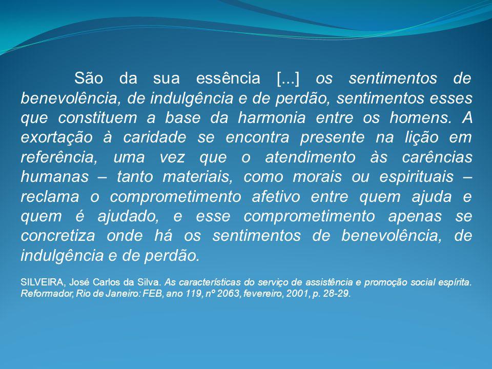 São da sua essência [...] os sentimentos de benevolência, de indulgência e de perdão, sentimentos esses que constituem a base da harmonia entre os hom